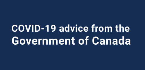 COVID-19 advice from the Government of Canada